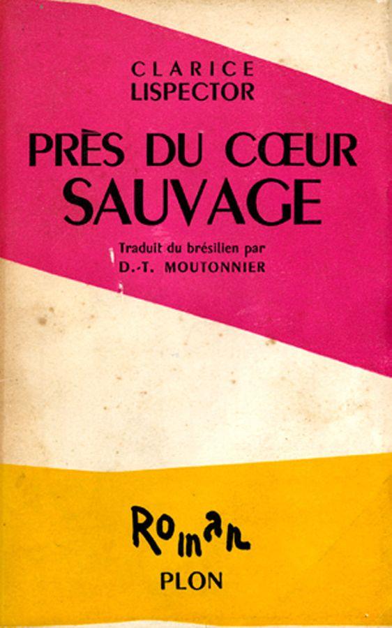 Capa da edição francesa do romance Perto do coração selvagem, publicado com o título de Près du coeur sauvage (Paris, Plon, 1954).