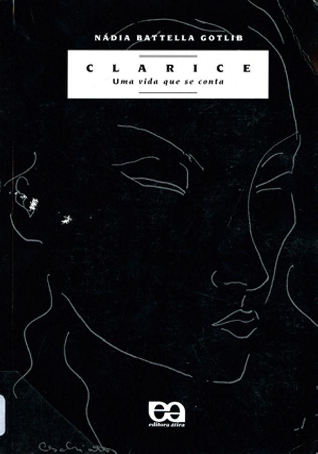 Capa da biografia Clarice: uma vida que se conta (São Paulo: Ática, 1995), de Nádia Batella Gotlib.